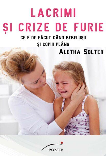 Carte Lacrimi și crize de furie - Aletha Solter