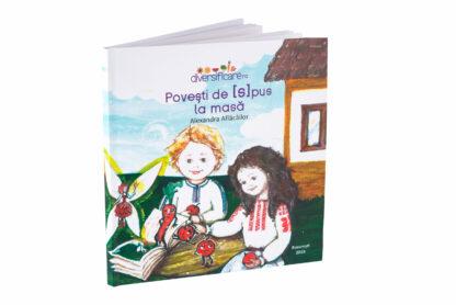 """Carte pentru copii """"Povești de (s)pus la masă"""""""